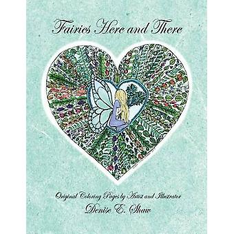 Fairies Here and There by Shaw & Denise E.