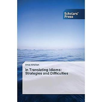 In Translating Idioms Strategies and Difficulties by Alrishan Amal