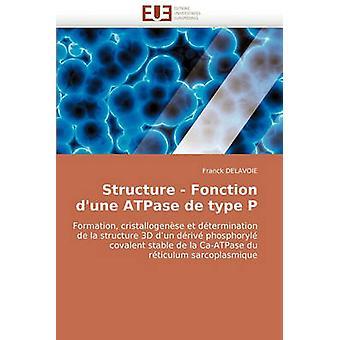 Structure  Fonction DUne Atpase de Type P by Delavoie & Franck