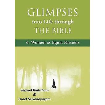 Glimpses into Life through The Bible6Women as Equal Partners by Amirtham & Samuel