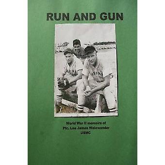 Run and Gun by Walewander & Lee James