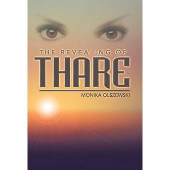 The Revealing of Thare by Olszewski & Monika