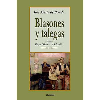 Blasones y talegas by de Pereda & Jose & M