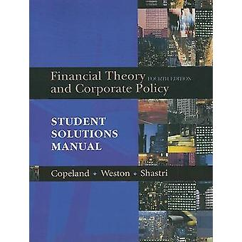 Student Solutions Manual for Financial Theory and Corporate Policy by