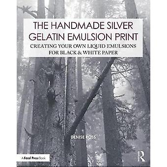 The Handmade Silver Gelatin Emulsion Print - Creating Your Own Liquid