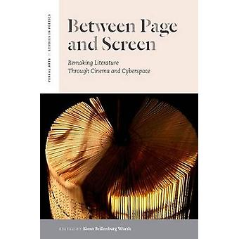 Between Page and Screen - Remaking Literature Through Cinema and Cyber