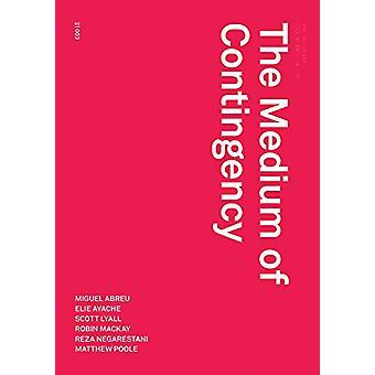 The Medium of Contingency by Robin Mackay - 9780993045899 Book