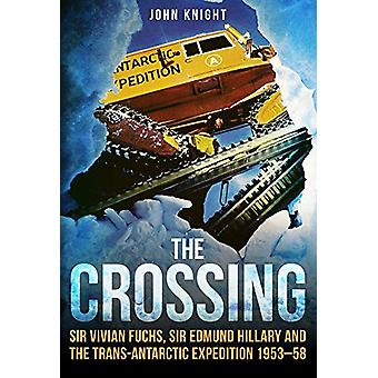 The Crossing - Sir Vivian Fuchs - Sir Edmund Hillary and the Trans-Ant
