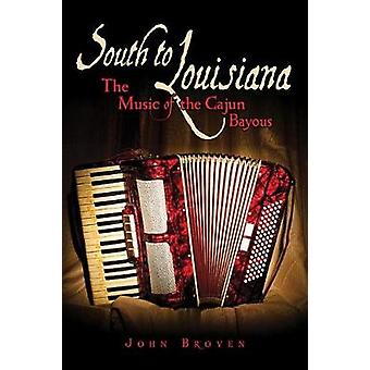 South to Louisiana - The Music of the Cajun Bayous 2nd Edition by John