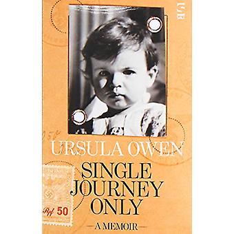 Single Journey Only - A Memoir by Ursula Owen - 9781784631871 Book