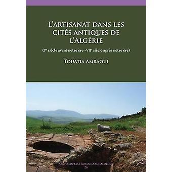 L'artisanat dans les cites antiques de l'Algerie - (Ier siecle avant n