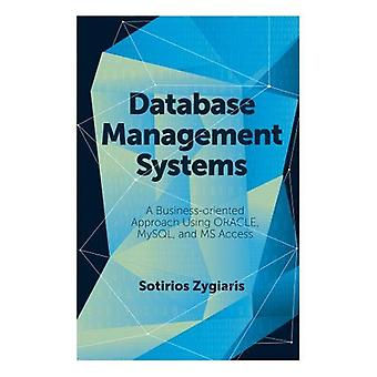 Database Management Systems - A Business-Oriented Approach Using ORACL