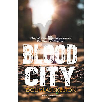 Blood City de Douglas Skelton - 9781910021248 Livre