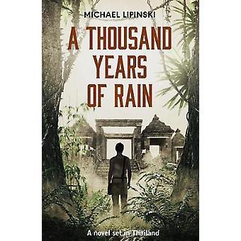 A Thousand Years of Rain by Michael Lipinski - 9781912049660 Book