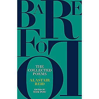 Barefoot - Alastair Reid - The Collected Poems by Alastair Reid - 97819