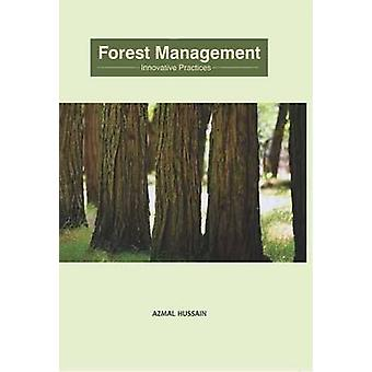 Forest Management - Innovative Practices by Azmal Hussain - 9788131427