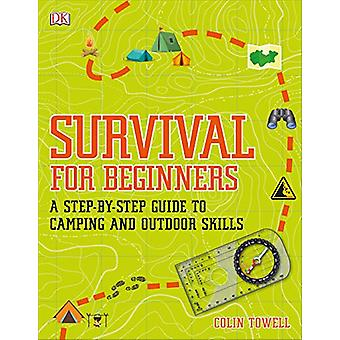 Survival for Beginners - A step-by-step guide to camping and outdoor s