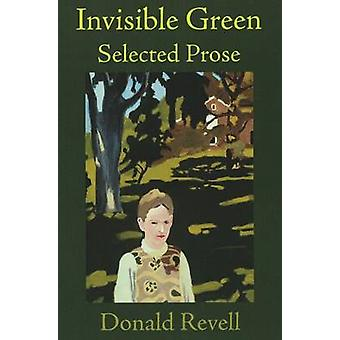 Invisible Green - Selected Prose by Donald Revell - 9781890650223 Book