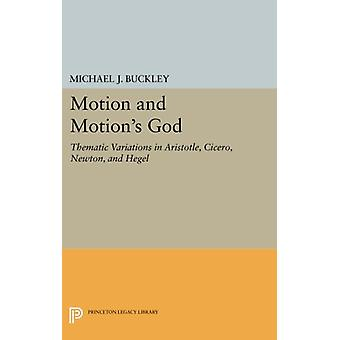 Motion and Motion's God - Thematic Variations in Aristotle - Cicero -