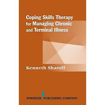 Coping Skills Therapy for Managing Chronic and Terminal Illness by Ke