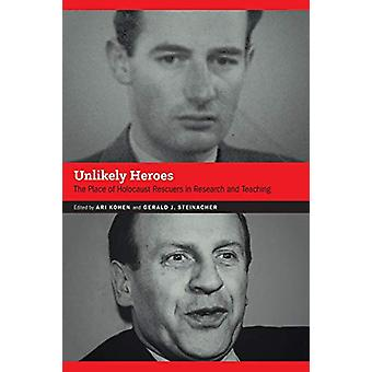 Unlikely Heroes - The Place of Holocaust Rescuers in Research and Teac
