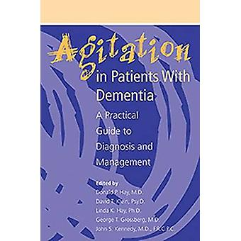 Agitation in Patients With Dementia - A Practical Guide to Diagnosis a