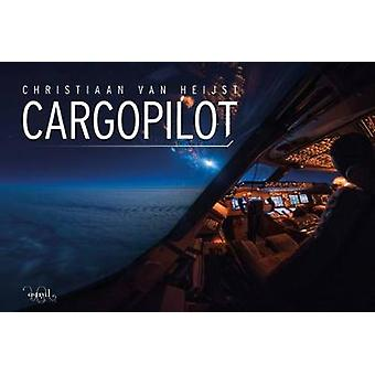 Cargopilot by Christiaan Van Heijst - 9780993260445 Book