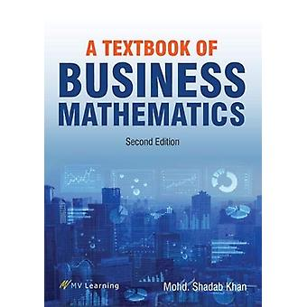 A Textbook of Business Mathematics by Mohd Shadab Khan - 978938897107