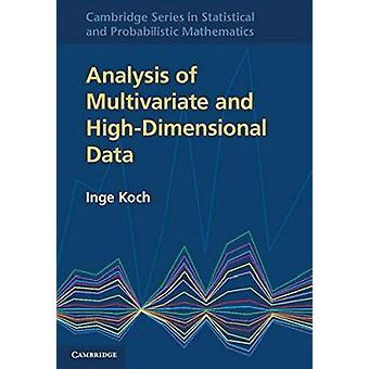 Analysis of Multivariate and High-Dimensional Data - Theory and Practi