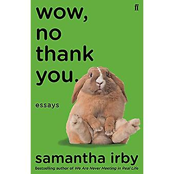 Wow - No Thank You. by Samantha Irby - 9780571359264 Book