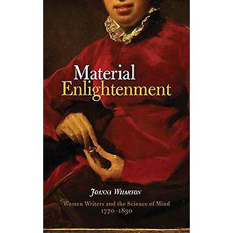 Material Enlightenment - Women Writers and the Science of Mind - 1770