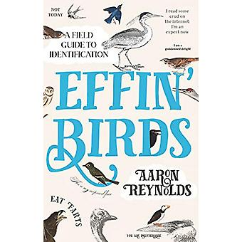 Effin' Birds - A Field Guide to Identification by Aaron Reynolds - 978