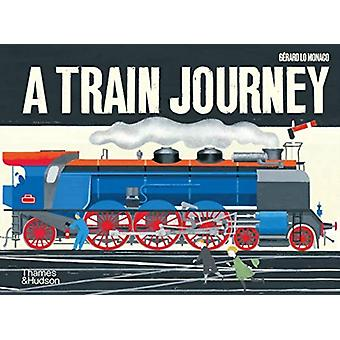 A Train Journey  A popup history of rail travel by G rard Lo Monaco