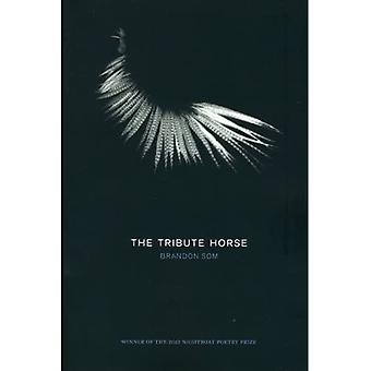 The Tribute Horse (Kate Tufts Discovery Award)