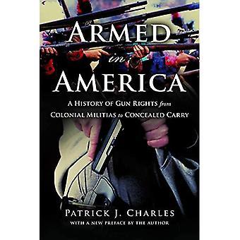 Gewapend in America: A History of Gun rechten van koloniale milities op Verborgen Carry