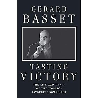 Tasting Victory: The Life and Wines of the World's Favourite Sommelier