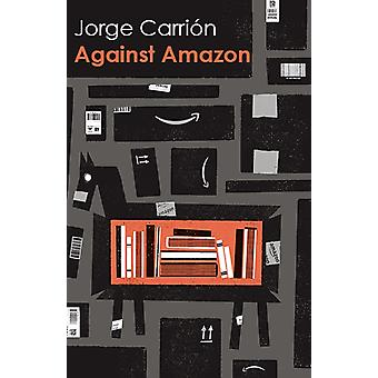 Against Amazon by Carrion & Jorge