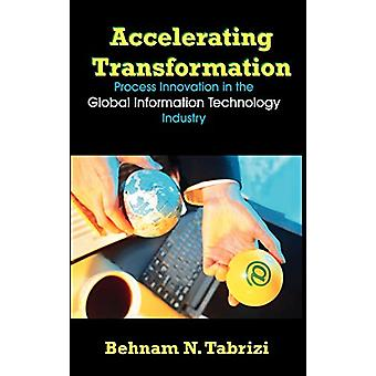 Accelerating Transformation - Process Innovation in the Global Informa