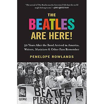 The Beatles are Here! - 50 Years After the Band Arrived in America - W