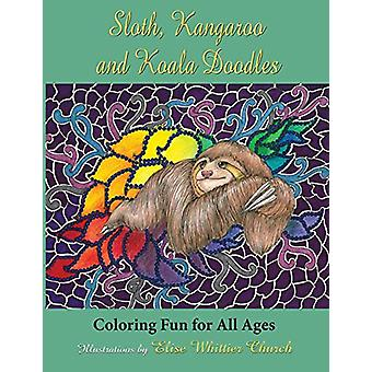 Sloth - Kangaroo - and Koala Doodles - Coloring Fun for All Ages by El