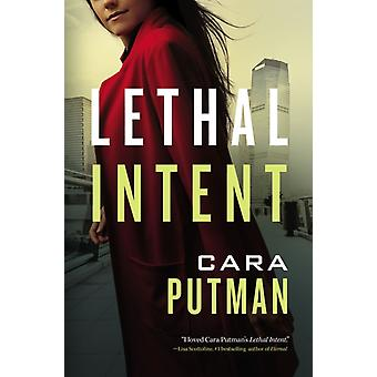 Lethal Intent by Cara C. Putman