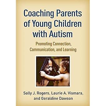 Coaching Parents of Young Children with Autism by Laurie A. Vismara