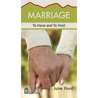 Marriage Minibook Hope for the Heart June Hunt To Have and to Hold