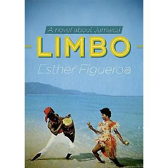 Limbo  A Novel about Jamaica by Esther Figueroa