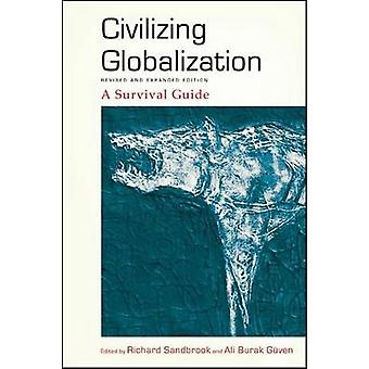 Civilizing Globalization Revised and Expanded Edition