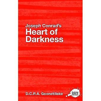 Joseph Conrads Heart of Darkness  A Routledge Study Guide by Dcra Goonetilleke