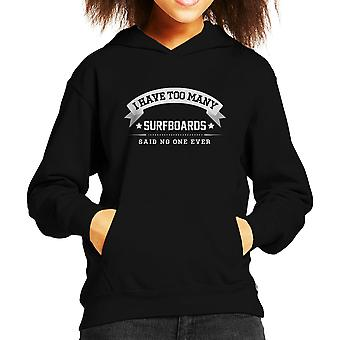 I Have Too Many Surfboards Said No One Ever Kid's Hooded Sweatshirt