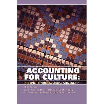 Accounting for Culture - Thinking Through Cultural Citizenship by Caro