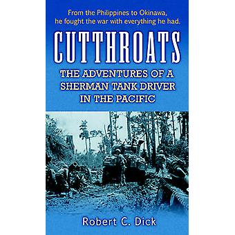 Cutthroats - The Adventures of a Sherman Tank Driver in the Pacific by