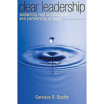 Clear Leadership - Sustaining Real Collaboration and Partnership at Wo